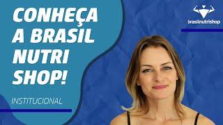 Conheça a Franquia Brasil Nutri Shop