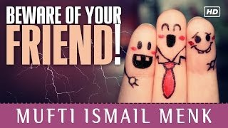 Beware Of Your Friend! ᴴᴰ ┇ Powerful Reminder ┇ by Mufti Ismail Menk ┇ TDR Production ┇