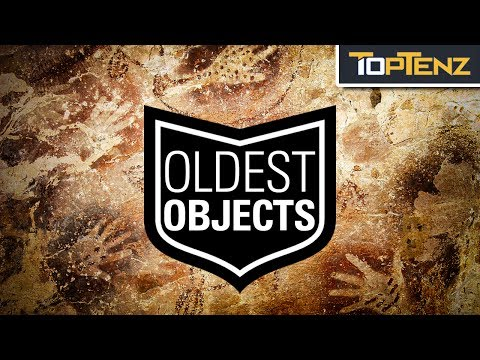 Top 10 OLDEST Known OBJECTS Made by Man and his Ancestors