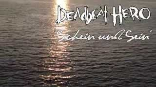 "Deadbeat Hero's ""Schein und Sein"" Album Trailer"