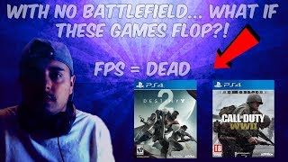 Are FPS dead after this year if these games fail?