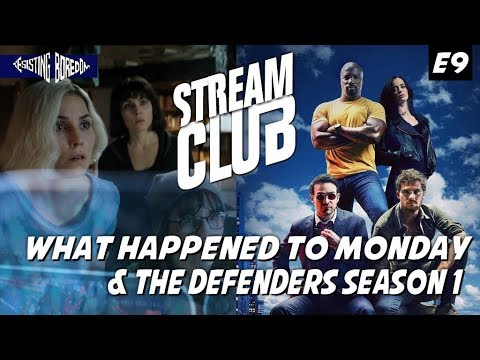 Download The Defenders Season 1 & What Happened to Monday - Stream Club Episode 9
