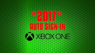 *2017* HOW TO TURN ON AUTO SIGN-IN ON XBOX ONE!