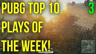 PUBG TOP 10 PLAYS OF THE WEEK - WEEK 3