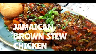 JAMAICAN BROWN STEW CHICKEN/ HAPPY INDEPENDENCE DAY