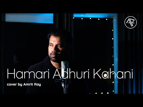 Hamari Adhuri Kahani (Unplugged) Cover Song | Arijit Singh | By Amrit Ray