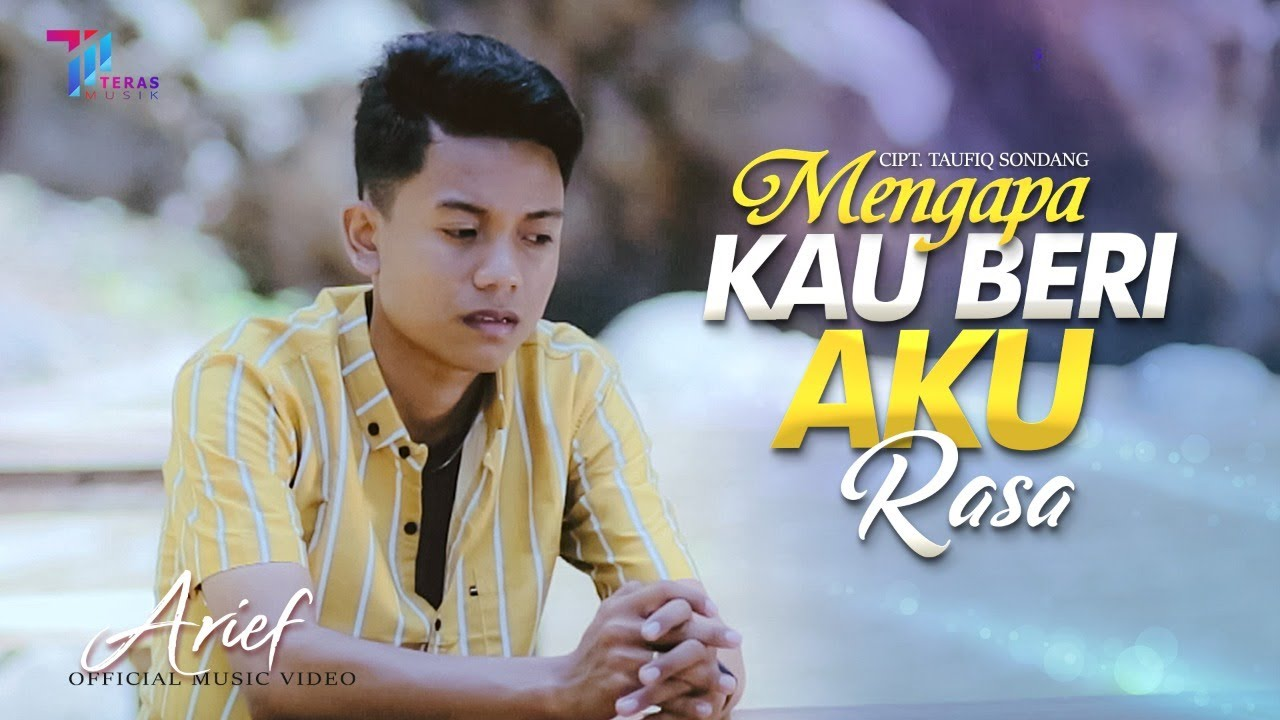 ARIEF - Mengapa Kau Beri Aku Rasa (Official Music Video)