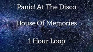House Of Memories Panic! At The Disco | One Hour Loop