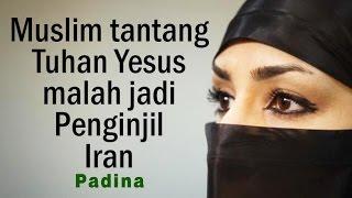 Muslim Minta Yesus 1 Minggu Sembuhkan Penyakitnya Jadi Penginjil Iran | Padina