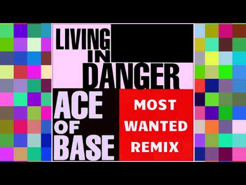 Ace of Base - Living In Danger (Most Wanted Remix)