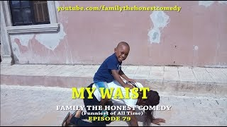 MY WAIST (Family The Honest Comedy)(Episode 79)