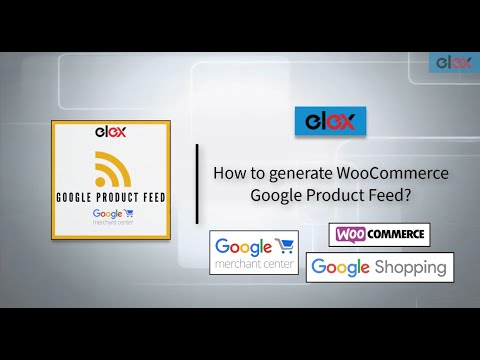 Set up Google Shopping with WooCommerce using ELEX Google Product Feed Plugin thumbnail