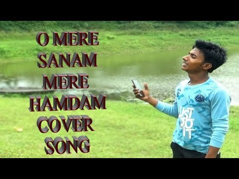 O Mere Sanam Mere Hamdam Empire Youtuber Satyajeet Jena Song Cover Song By Amit Youtube