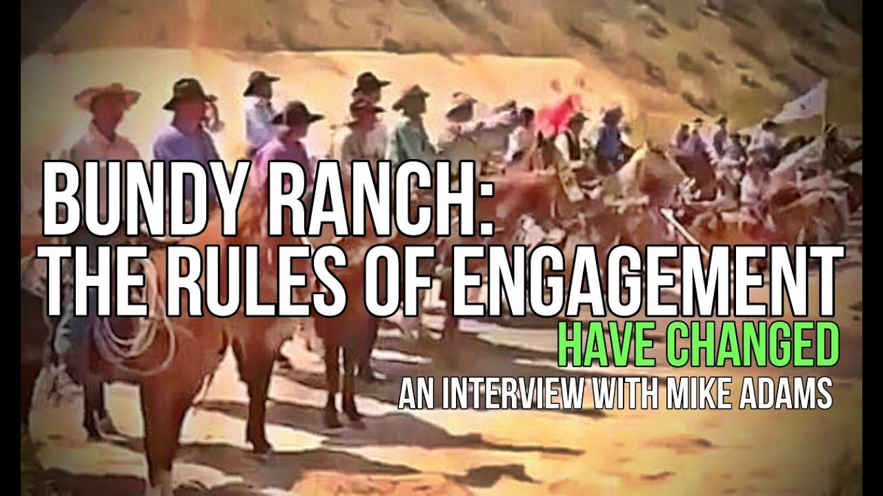 Bundy Ranch: The Rules Of Engagement Have Changed