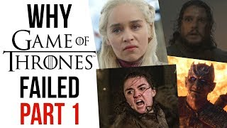 Why Game of Thrones Failed: Disappointment is Coming (Part 1/3)