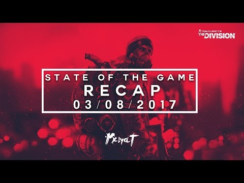 The Division - SOTG Recap [03/08/2017] - Mid August Release Date, Classified Gear Drop Chance & Lag!