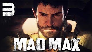 Mad Max / Безумный Макс - Прохождение игры на русском [#3] СЮЖЕТ
