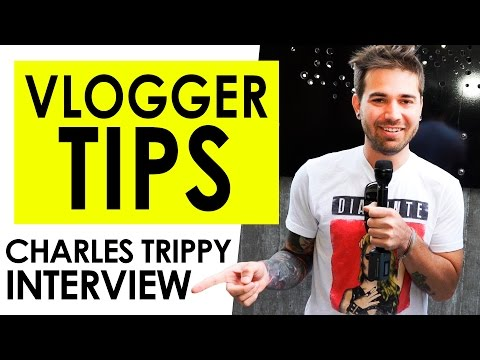 How to Vlog Successfully — Vlogger Fair Charles Trippy Interview