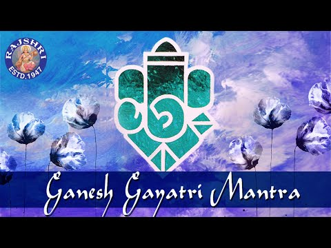 Ganesh Gayatri Mantra With Lyrics | Om Ekadantaya Vidmahe Chant | Shree Ganesh Gayatri Mantra