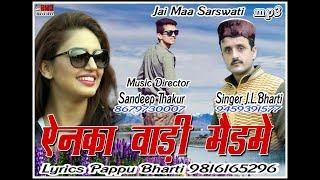 "Letest Pahari song ""Enka Wadi Madame"" Singer J L Bharti Music Sandeep Thakur Lyrics Pappu Bharti"