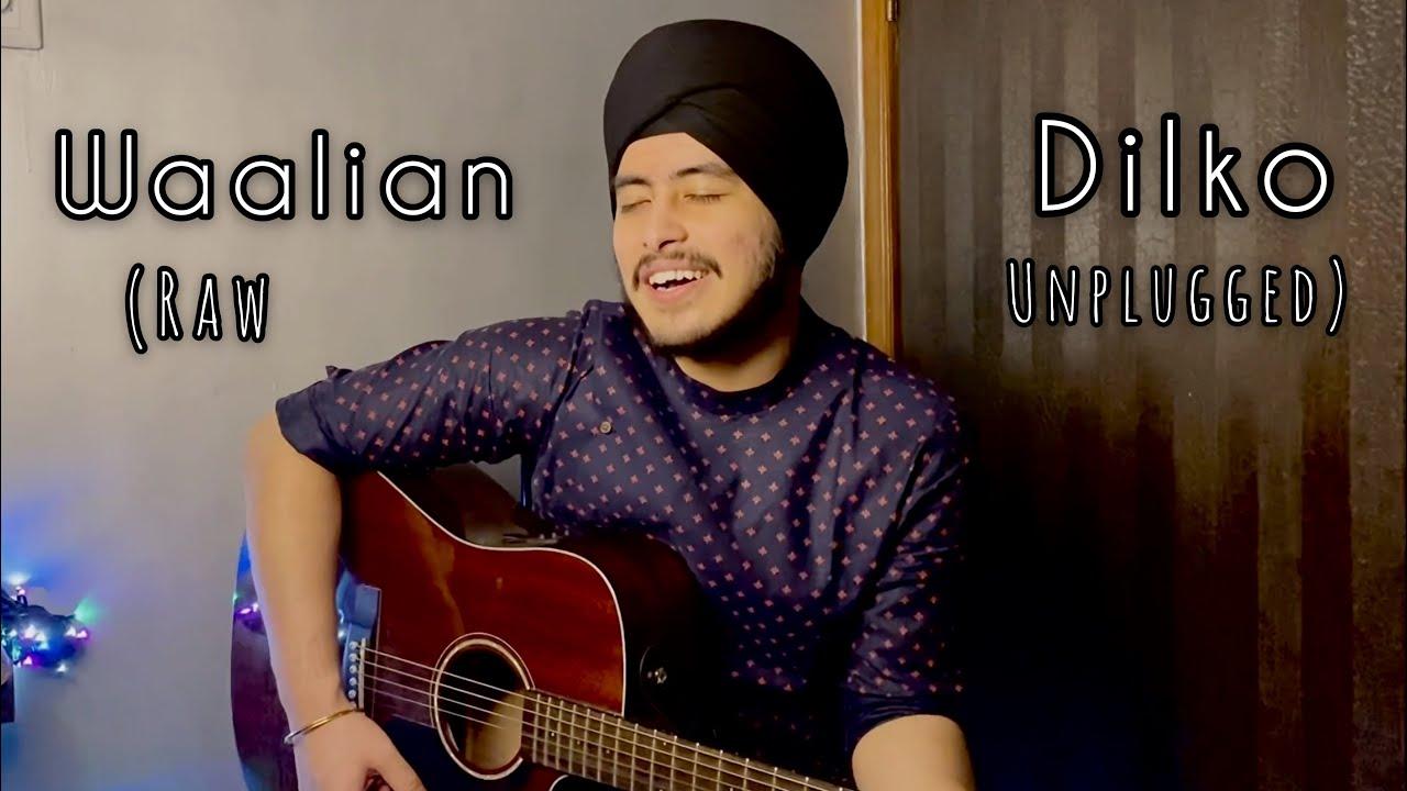 Waalian / Dilko (Raw unplugged Cover) | Punjabi / Hindi Medley | Acoustic Singh