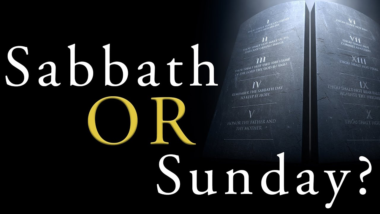 Sabbath or Sunday? What Does the Bible Say?
