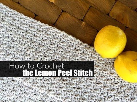 8dfd96f863e1d How to Crochet the Lemon Peel Stitch - YouTube