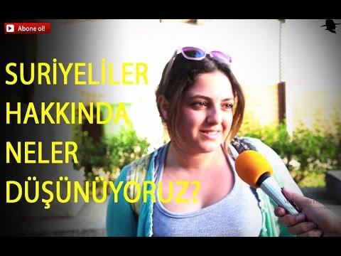 Türkiye'de Yaşayan Suriyeliler Hakkında Neler Düşünüyoruz?