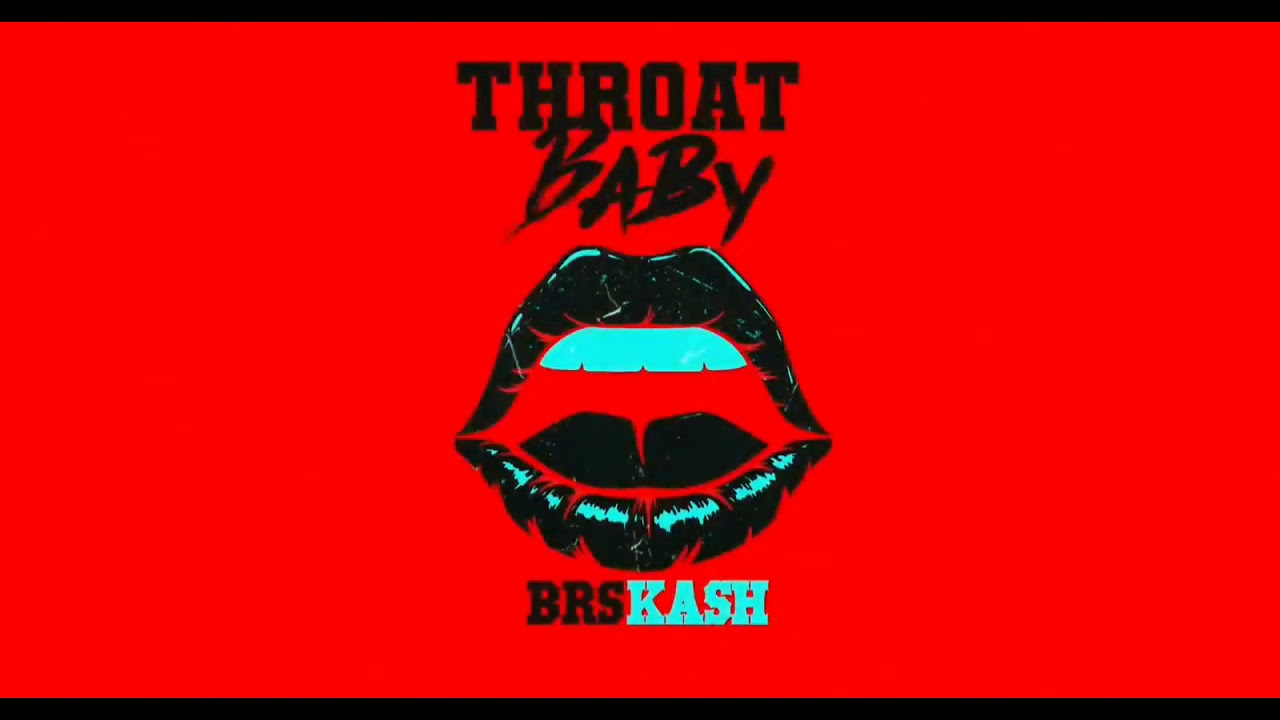 throat baby brs kash lyrics letra espanol youtube