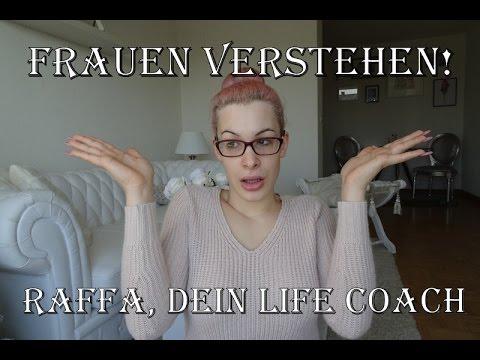 Raffa, dein Life Coach - FRAUEN VERSTEHEN