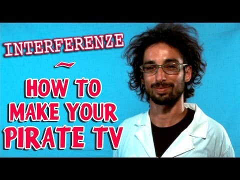 Interferenze - How to make a pirate TV