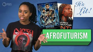 Afrofuturism: From Books to Blockbusters | It's Lit