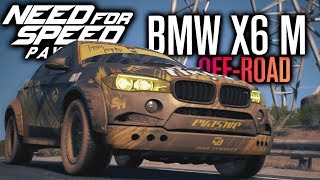 NEED FOR SPEED PAYBACK GAMEPLAY | BMW X6 M, OFF-ROAD RACE, NEW CARS