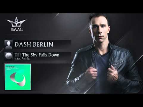 Dash Berlin - Till The Sky Falls Down (Isaac Remix)
