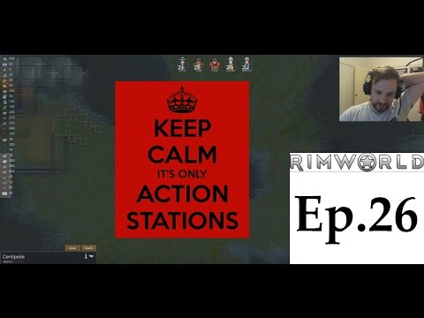 Rimworld | Action Stations  (Ep.26)
