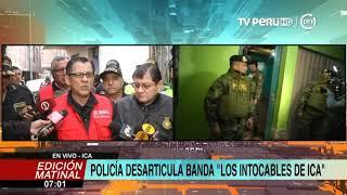 Capturan a 36 integrantes de la organización criminal 'Los intocables de Ica'