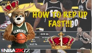 HOW TO REP UP FAST IN NBA 2k17 !! | FASTEST AND EASIEST WAY | NBA 2k17 Tutorials