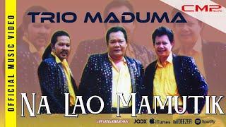 Trio Maduma Na Lao Mamutik Lyrics.mp3