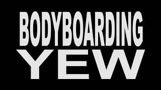 bodyboarding YEW ep 1