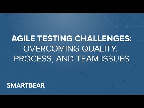 Agile Testing Challenges: Overcoming Quality, Process, and Team Issues
