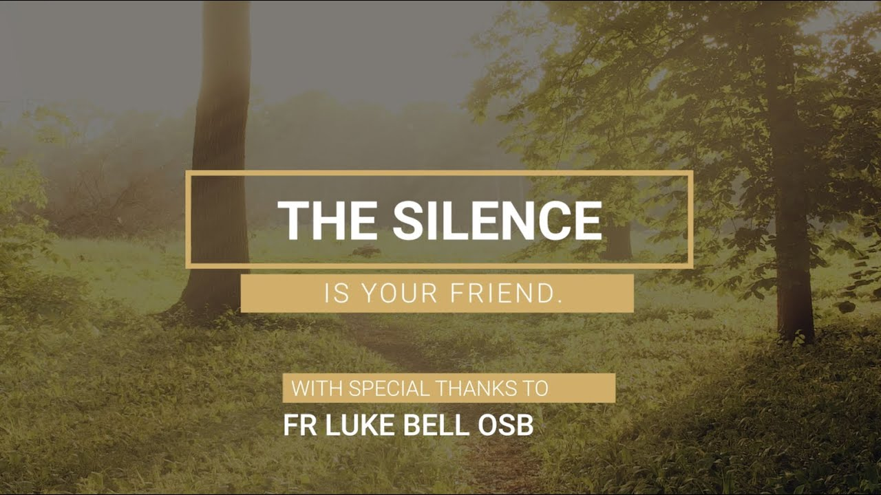 The Silence is your Friend