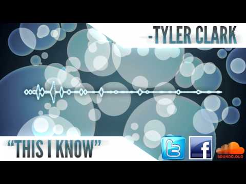Tyler Clark - This I Know (Free Download)