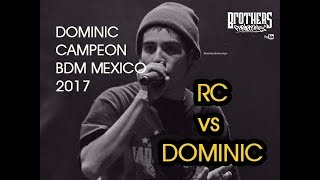 DOMINIC VS RC - FINAL - BDM GOLD MÉXICO 🇲🇽 2017
