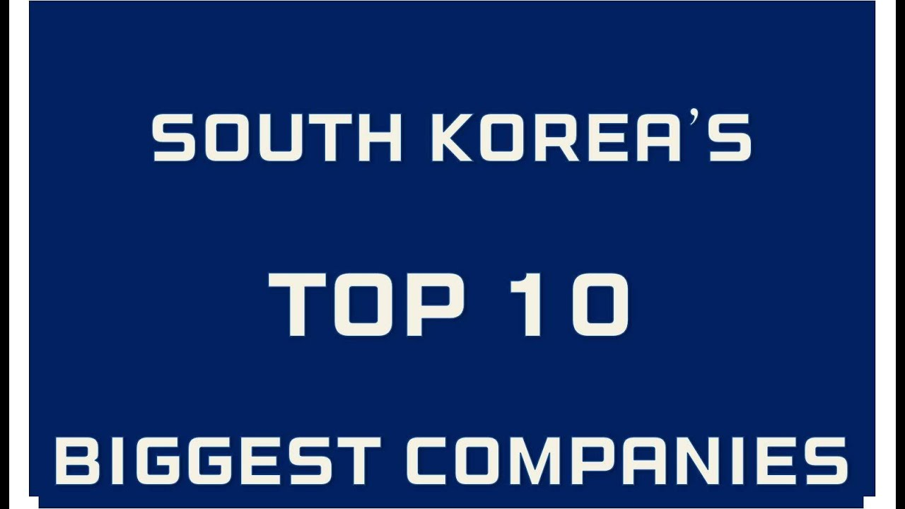 South Korea's TOP 10 Biggest Companies