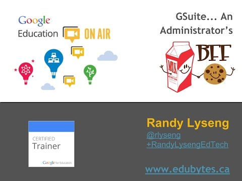 Edu on Air: GSuite - An Administrator's BFF