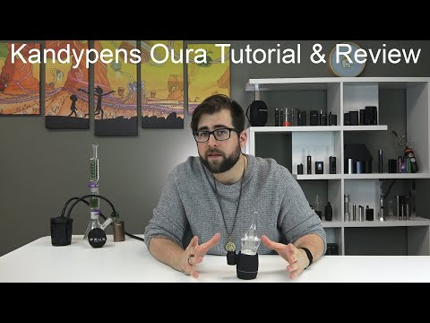 Kandypens Oura E-Rig Tutorial & Review