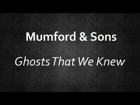 Mumford & Sons - Ghosts That We Knew [Lyrics] | Lyrics4U