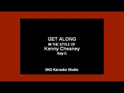 Kenny Chesney - Get Along (Karaoke with Lyrics)