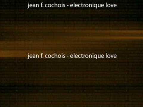 jean f. cochois - electronique love