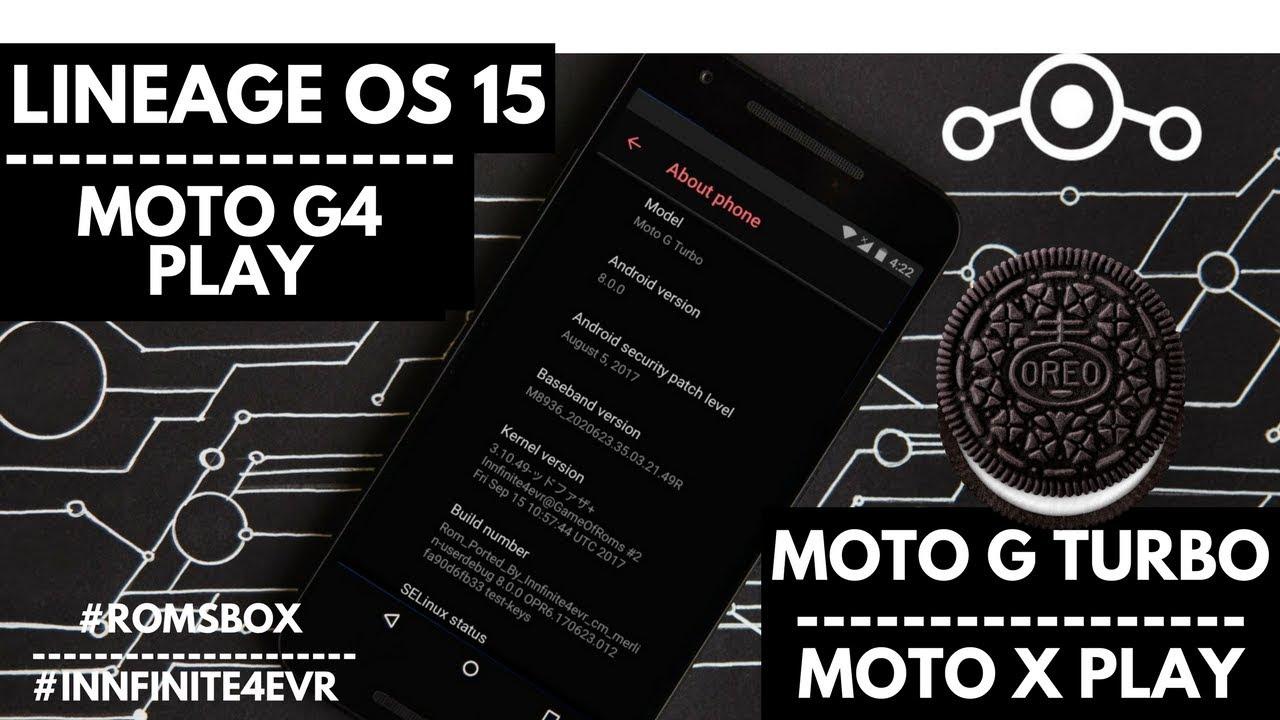 Lineage OS 15 BETA for Moto G Turbo/merlin | Moto X Play/Lux | Moto G4  PLay/harpia | Oreo 8 0 0